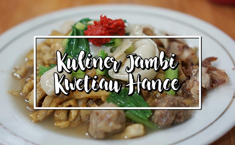 Kuliner Jambi : KwetiauHance