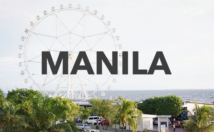 Travel Guide : Manila, The Philippines (Tips and Trick Included)