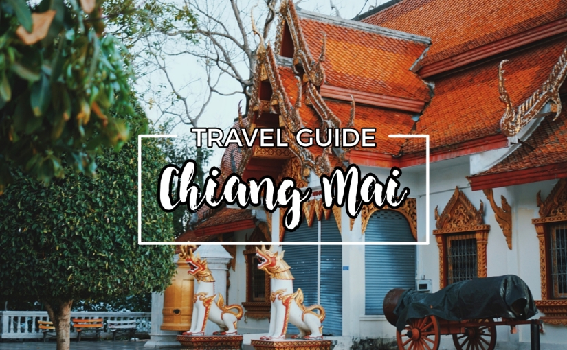 Travel Guide : Chiang Mai, Thailand