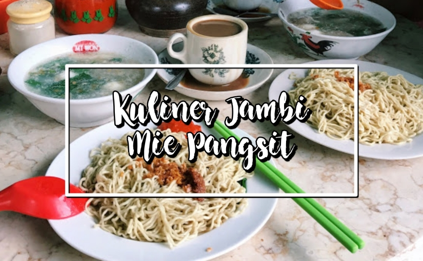 Kuliner Jambi : Mie Pangsit Enak diJambi