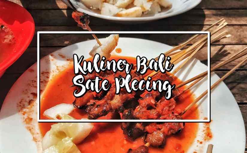 Kuliner Bali : Enak Sate Plecing Arjuna atau Sate Plecing Mak LukLuk?