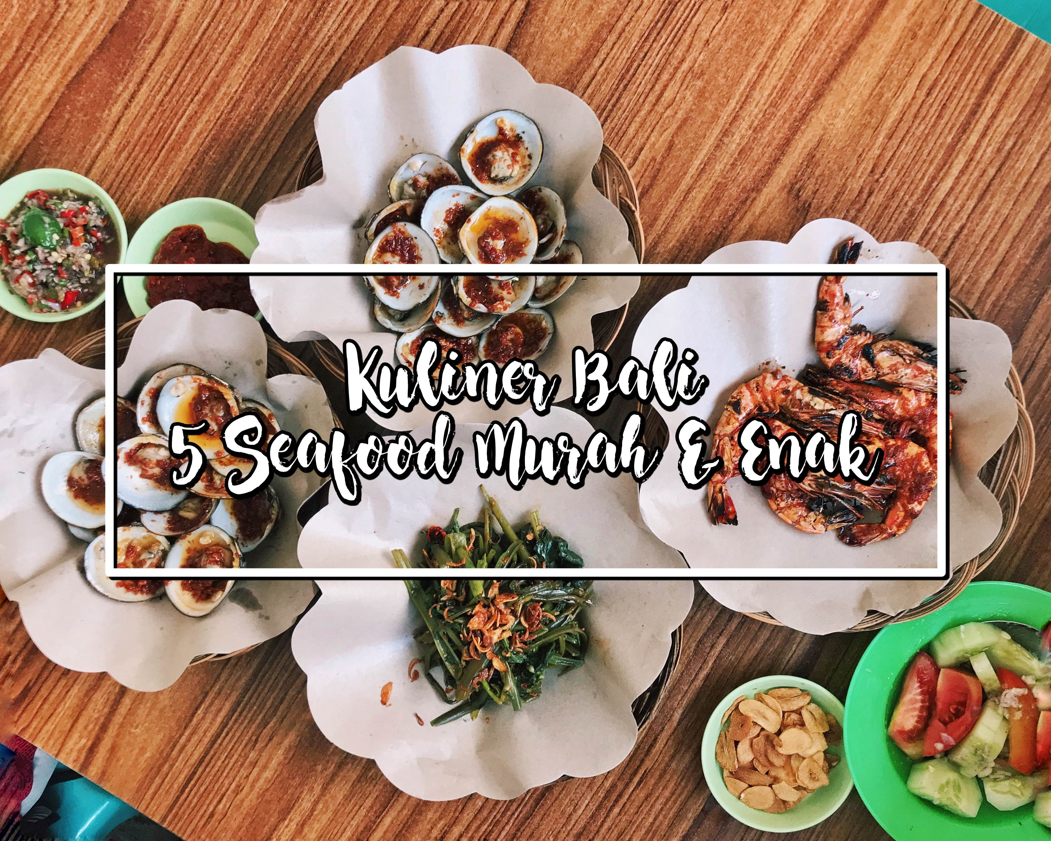 Kuliner Bali 5 Tempat Makan Seafood Murah Enak Di Bali