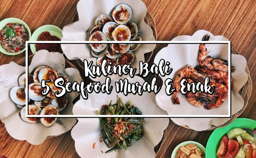 Kuliner Bali : 5 Tempat Makan Seafood Murah & Enak diBali