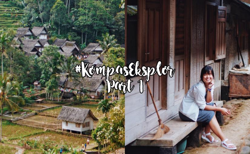 Kompas Eksplor Jawa Barat (Part 1) – Bukit Panenjoan & KampungNaga