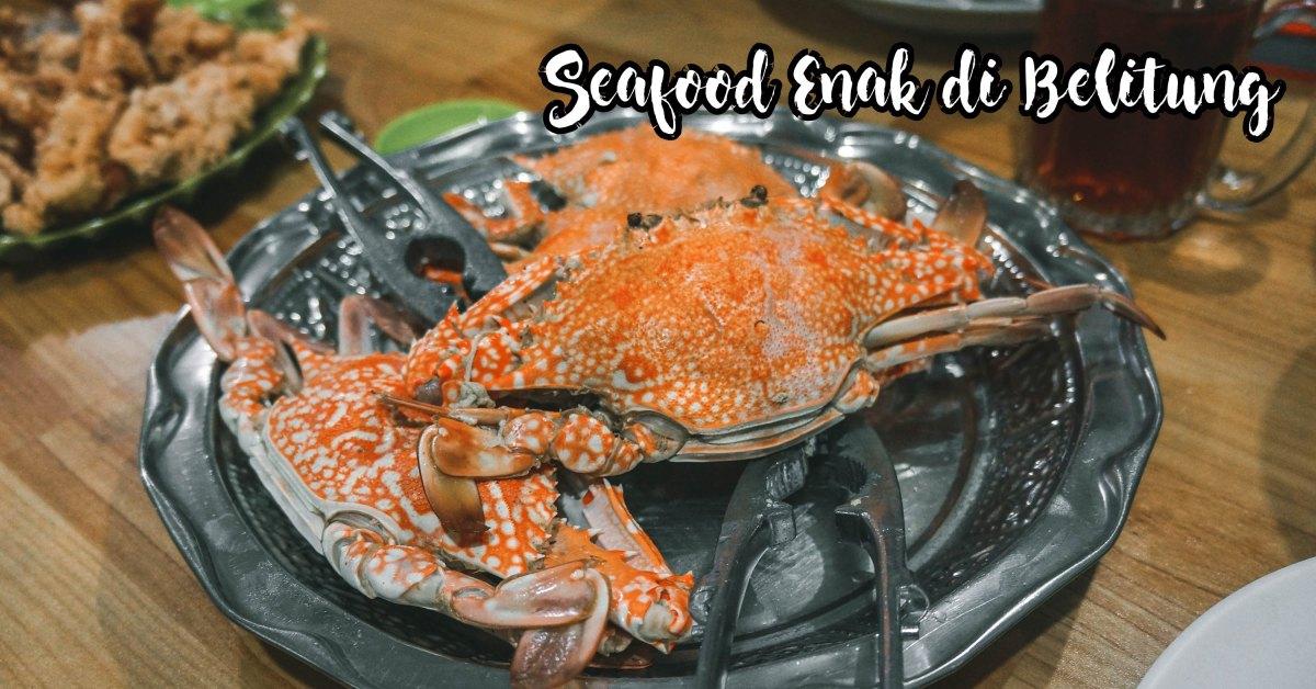 Kuliner Belitung : 6 Seafood Enak di Belitung