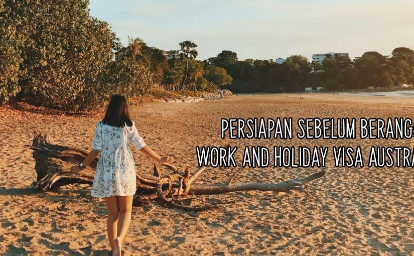 Persiapan Sebelum Berangkat WHV (Work and Holiday Visa)Australia