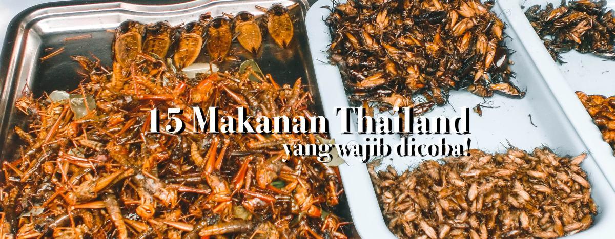 15 Makanan Khas Thailand Yang Wajib Kalian Coba
