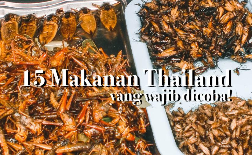 15 Makanan Khas Thailand Yang Wajib KalianCoba