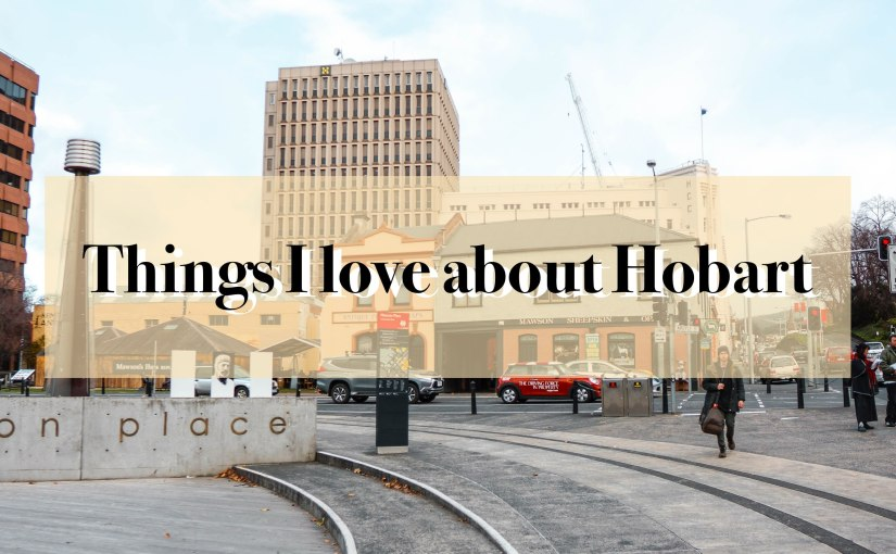 Things I Love About Hobart (+ Daniel Wellington Discount Code For You)